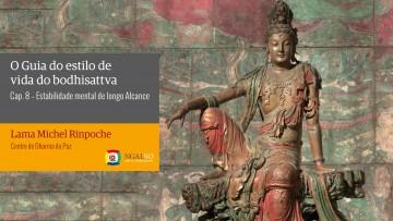 Estabilidade mental de longo alcance – Bodhisattvacharyavatara