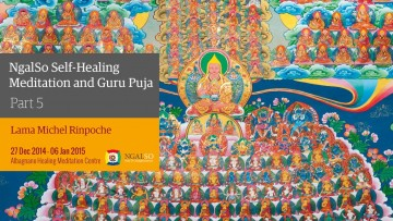 NgalSo Self-Healing Meditation and Guru Puja - Part 5
