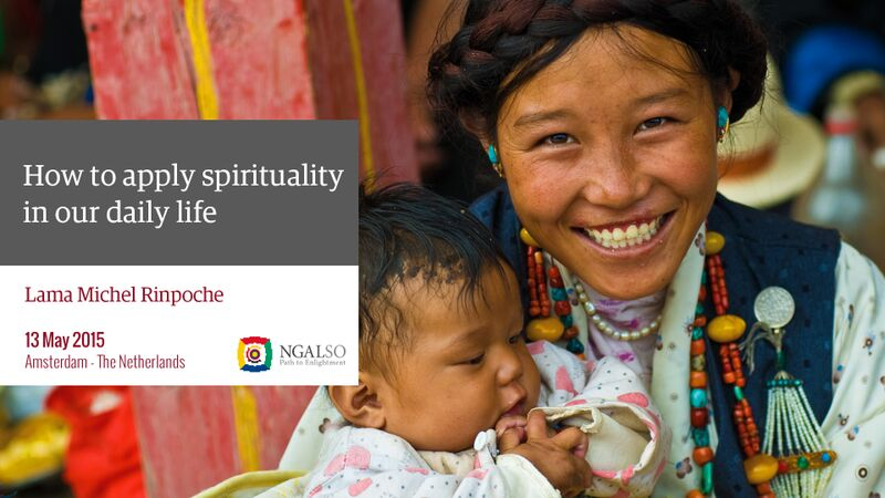 Spirituality in our daily life with Lama Michel Rinpoche in Amsterdam (English) – 13 May 2015