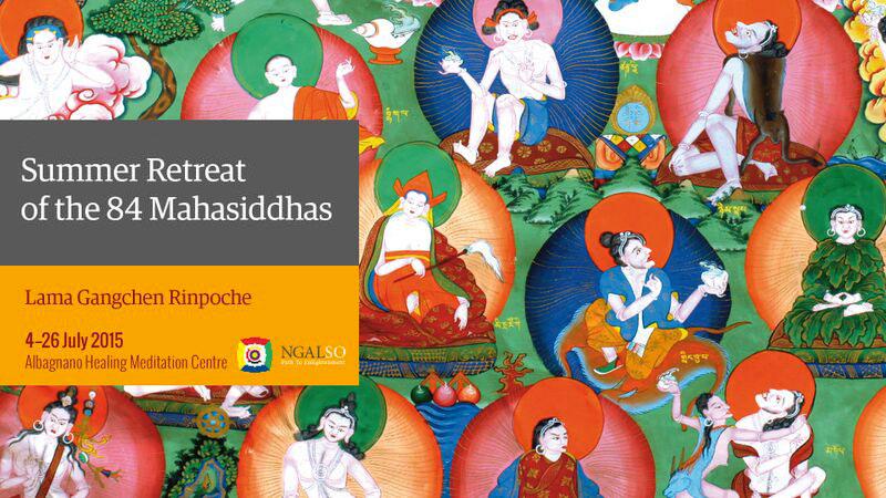 Ritiro d'estate degli 84 Mahasiddha (inglese – italiano) – 4/26 luglio 2015
