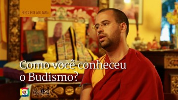 Como você conheceu o Budismo?