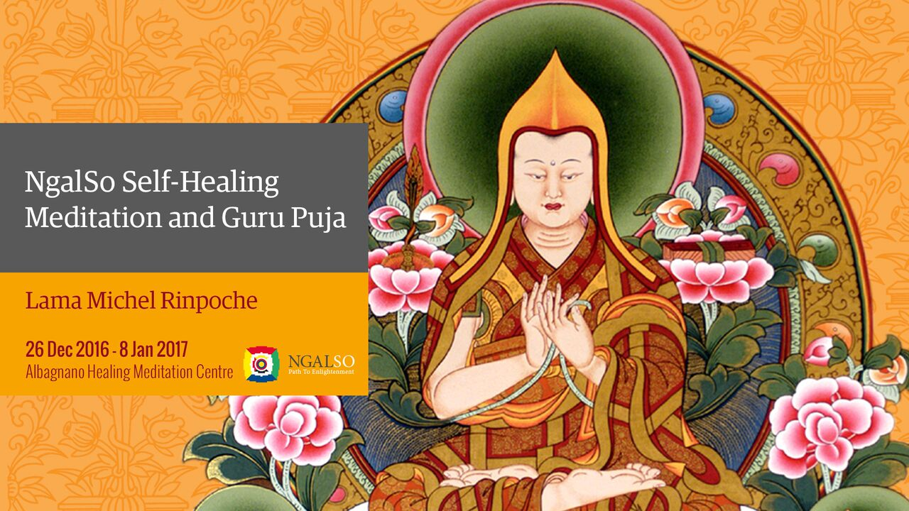 NgalSo Self-Healing Meditation and Guru Puja with Lama Michel Rinpoche (English – Italian) – December 2016