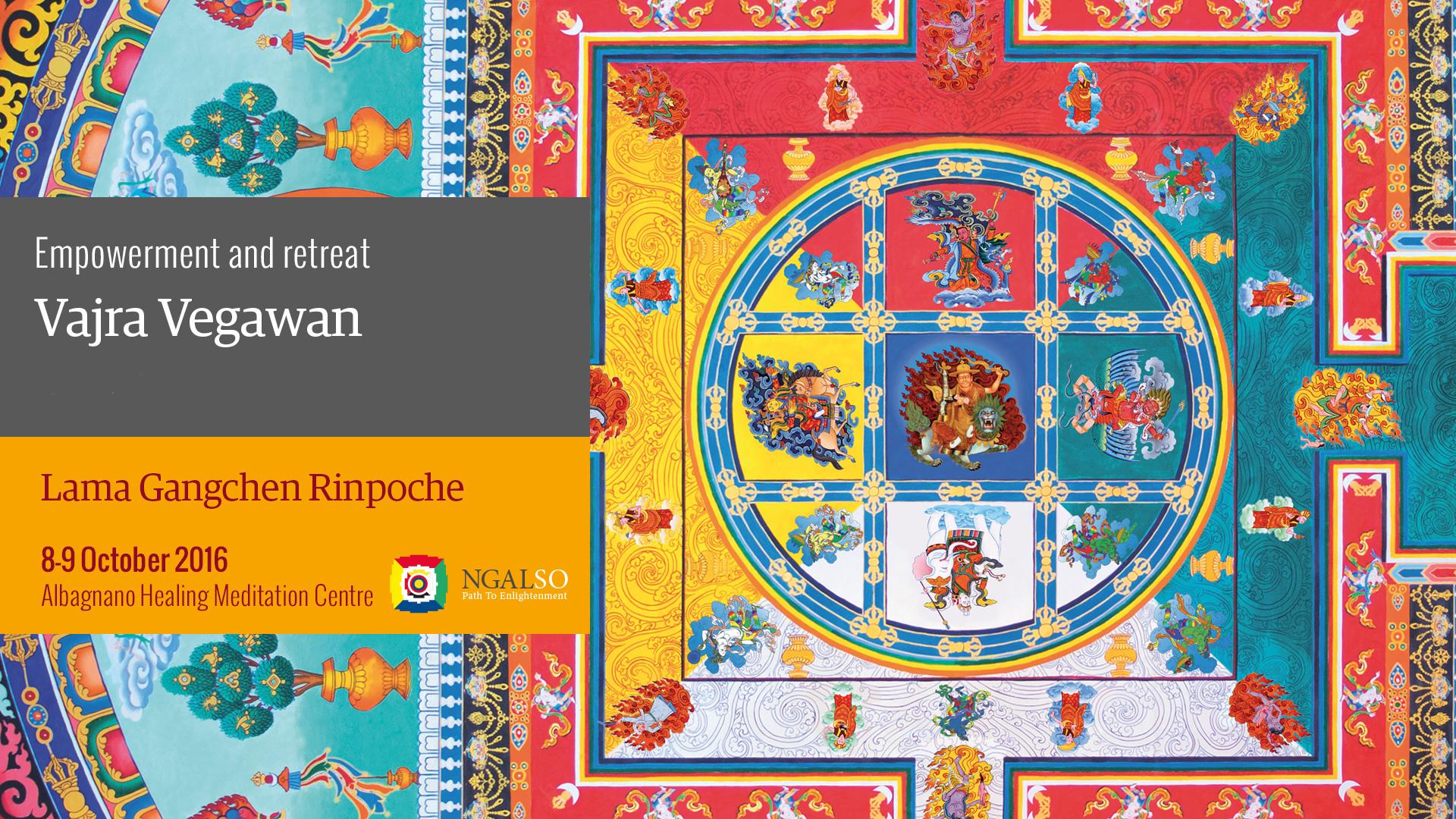 Empowerment and retreat of Vajra Vegawan (English – Italian) – 8/9 October 2016
