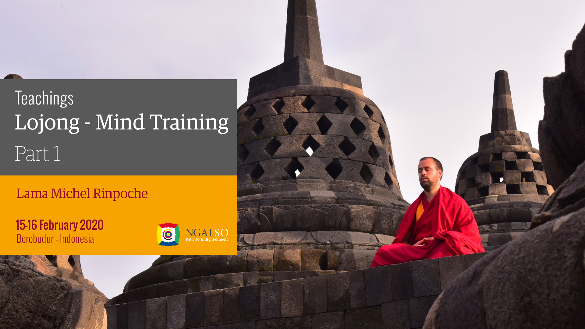 Teachings: Lojong Mind Training – Lama Michel Rinpoche at Borobudur – (English)