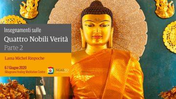 Insegnamenti sulle Quattro Nobili Verità con Lama Michel Rinpoche - parte 2