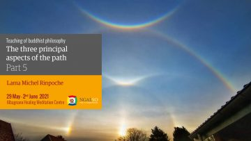 The three principal aspects of the path - Lama Michel Rinpoche (part 5)